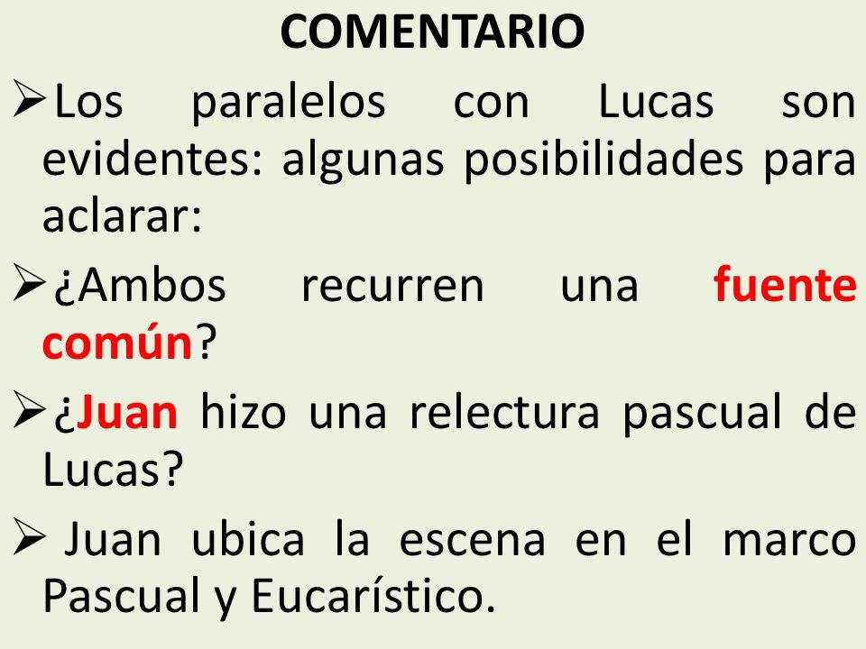 COMENTARIO Los paralelos con Lucas son evidentes: algunas posibilidades para aclarar: ¿Ambos recurren una fuente común