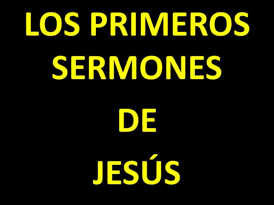 LOS PRIMEROS SERMONES DE JESÚS