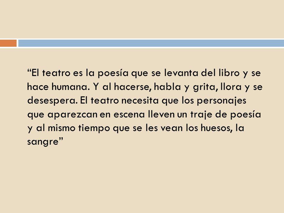 El teatro es la poesía que se levanta del libro y se hace humana
