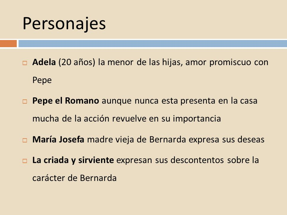 Personajes Adela (20 años) la menor de las hijas, amor promiscuo con Pepe.