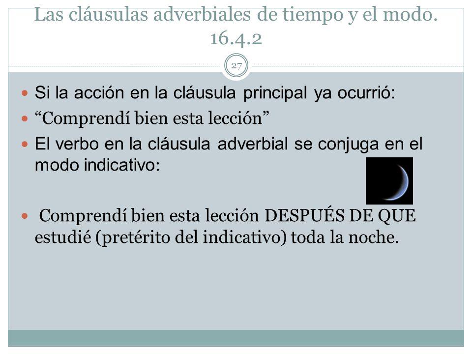Las cláusulas adverbiales de tiempo y el modo. 16.4.2