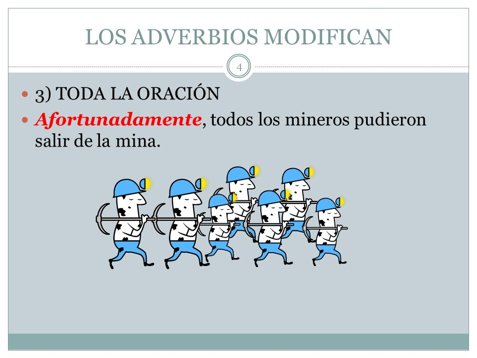 LOS ADVERBIOS MODIFICAN