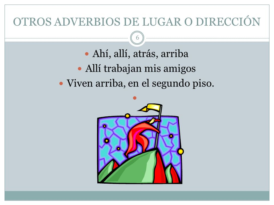 OTROS ADVERBIOS DE LUGAR O DIRECCIÓN
