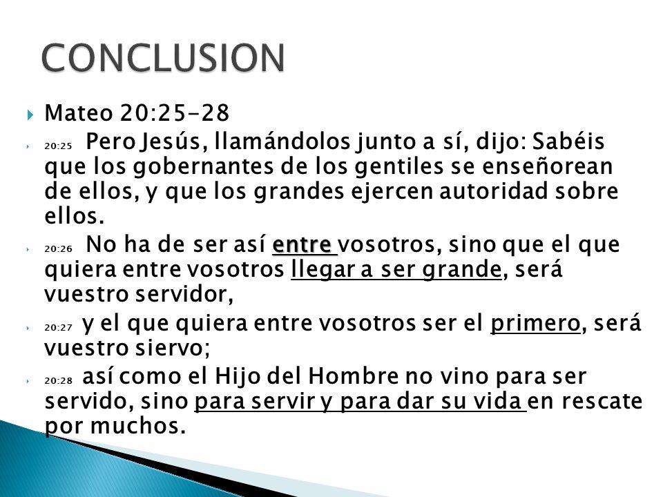 CONCLUSION Mateo 20:25-28.