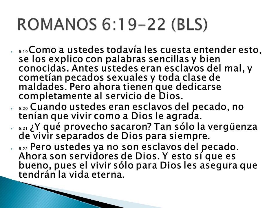ROMANOS 6:19-22 (BLS)