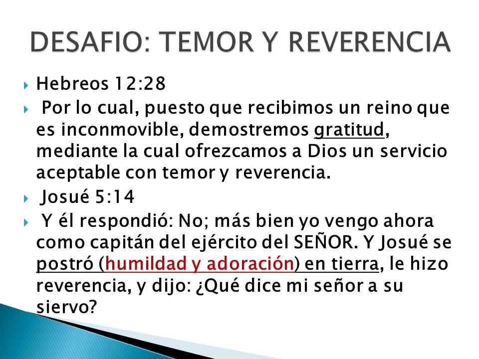 DESAFIO: TEMOR Y REVERENCIA