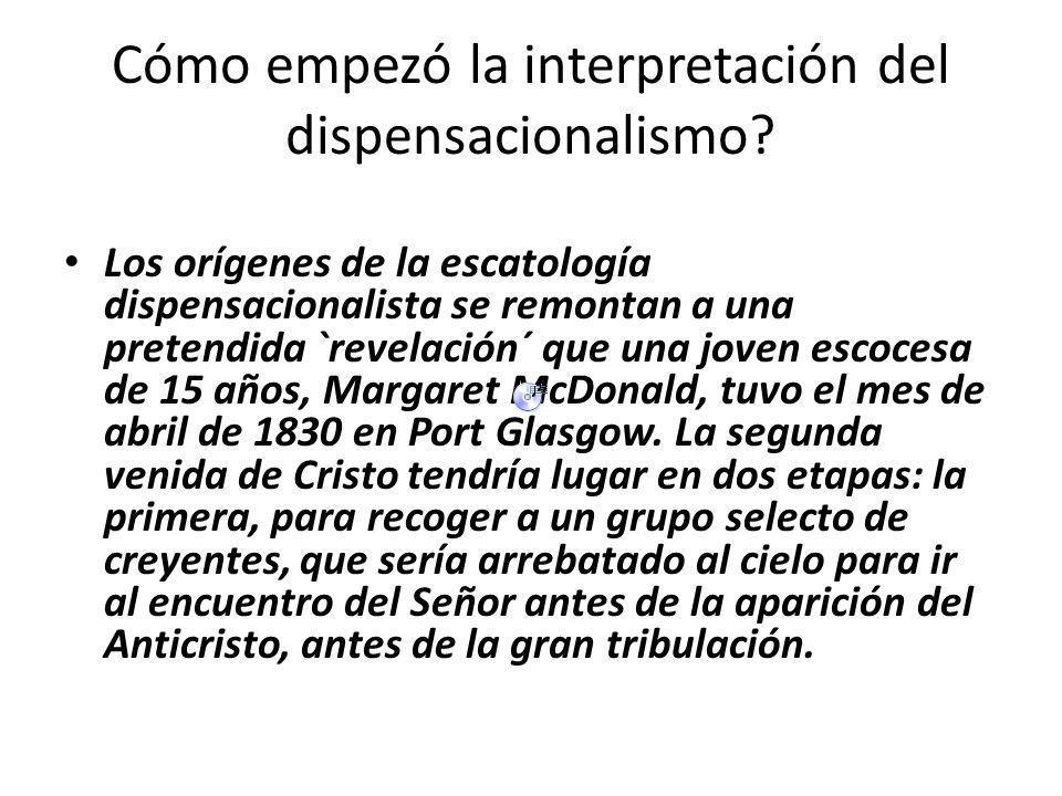 Cómo empezó la interpretación del dispensacionalismo