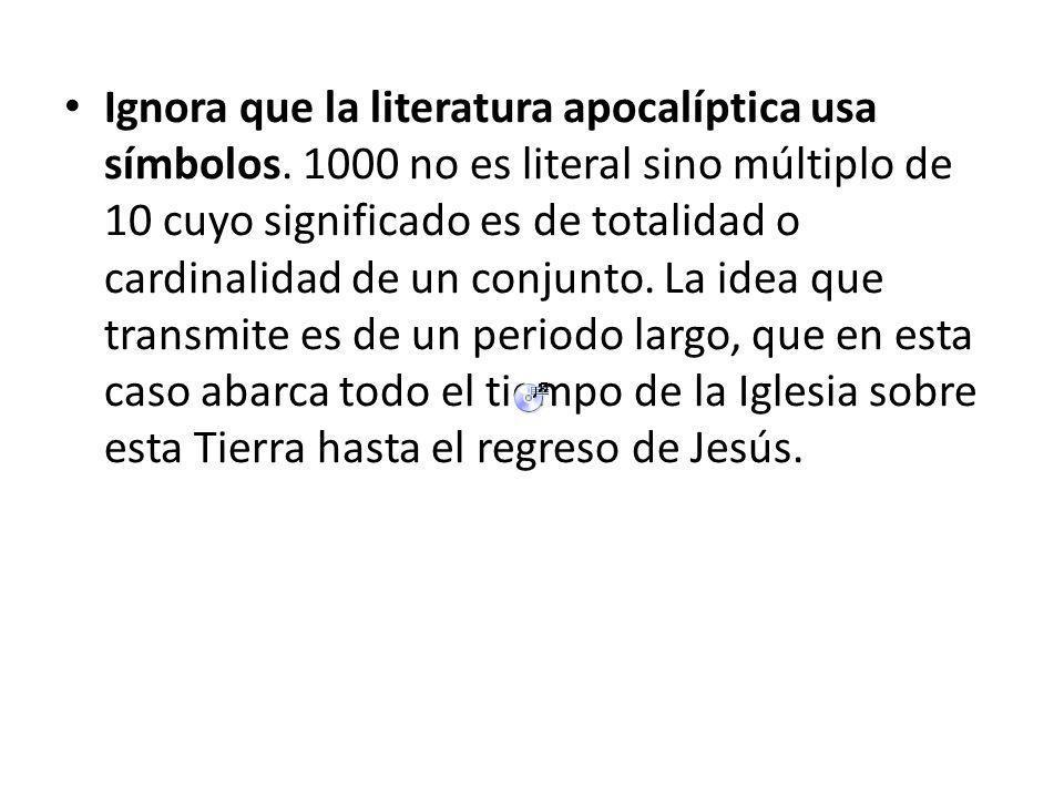 Ignora que la literatura apocalíptica usa símbolos