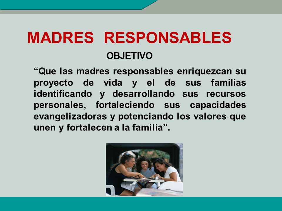 MADRES RESPONSABLES OBJETIVO