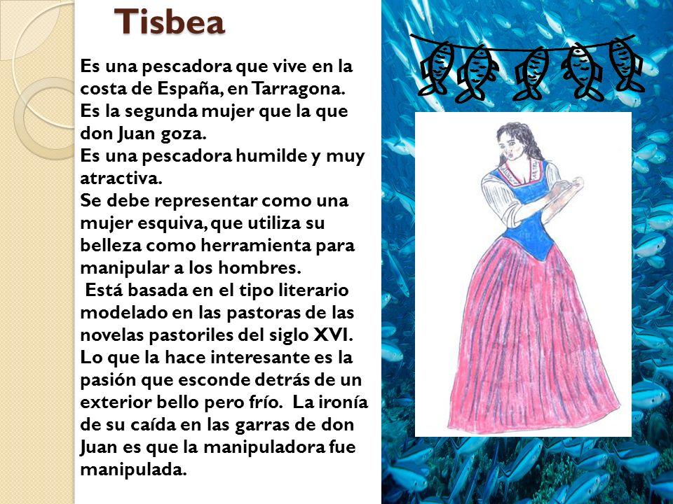 Tisbea Es una pescadora que vive en la costa de España, en Tarragona.