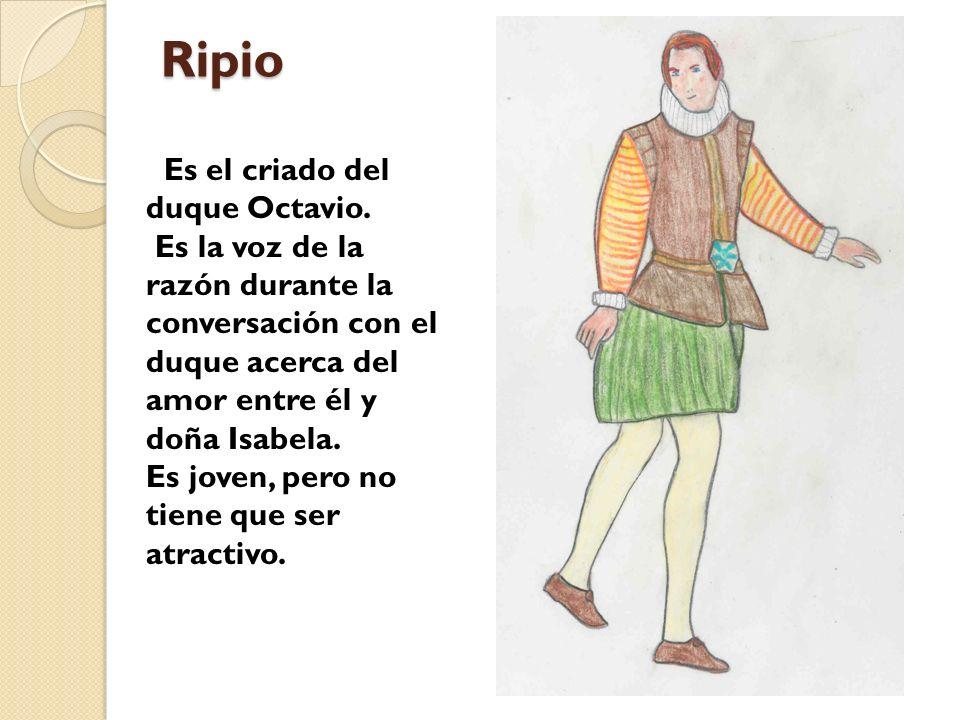 Ripio Es el criado del duque Octavio.