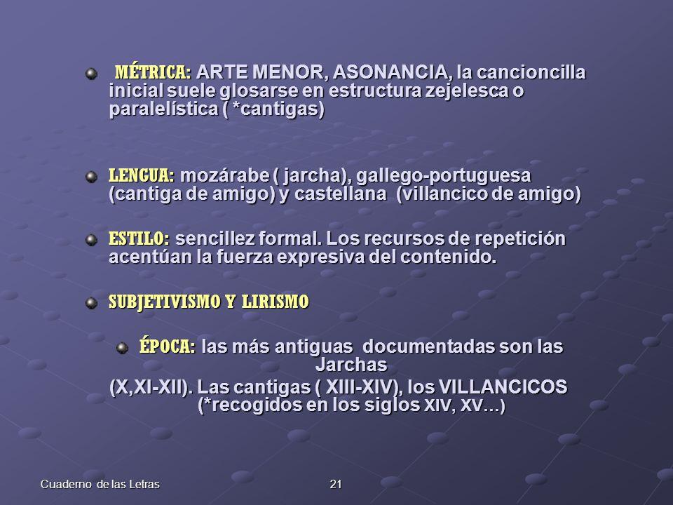ÉPOCA: las más antiguas documentadas son las Jarchas