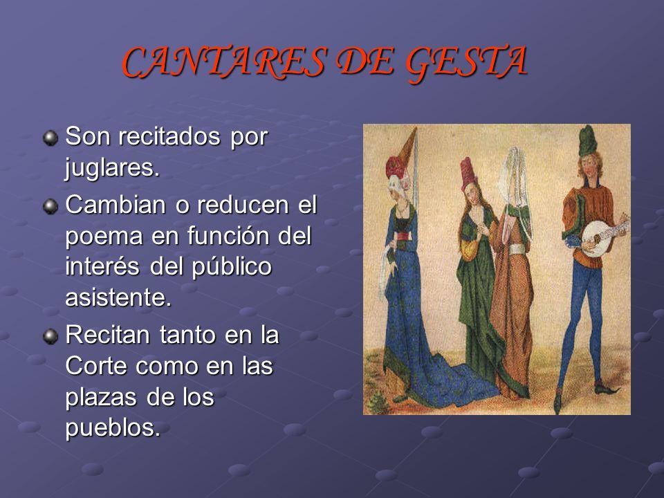 CANTARES DE GESTA Son recitados por juglares.