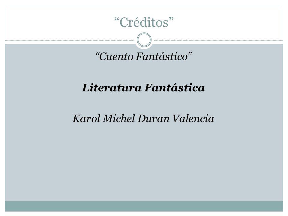 Cuento Fantástico Literatura Fantástica Karol Michel Duran Valencia