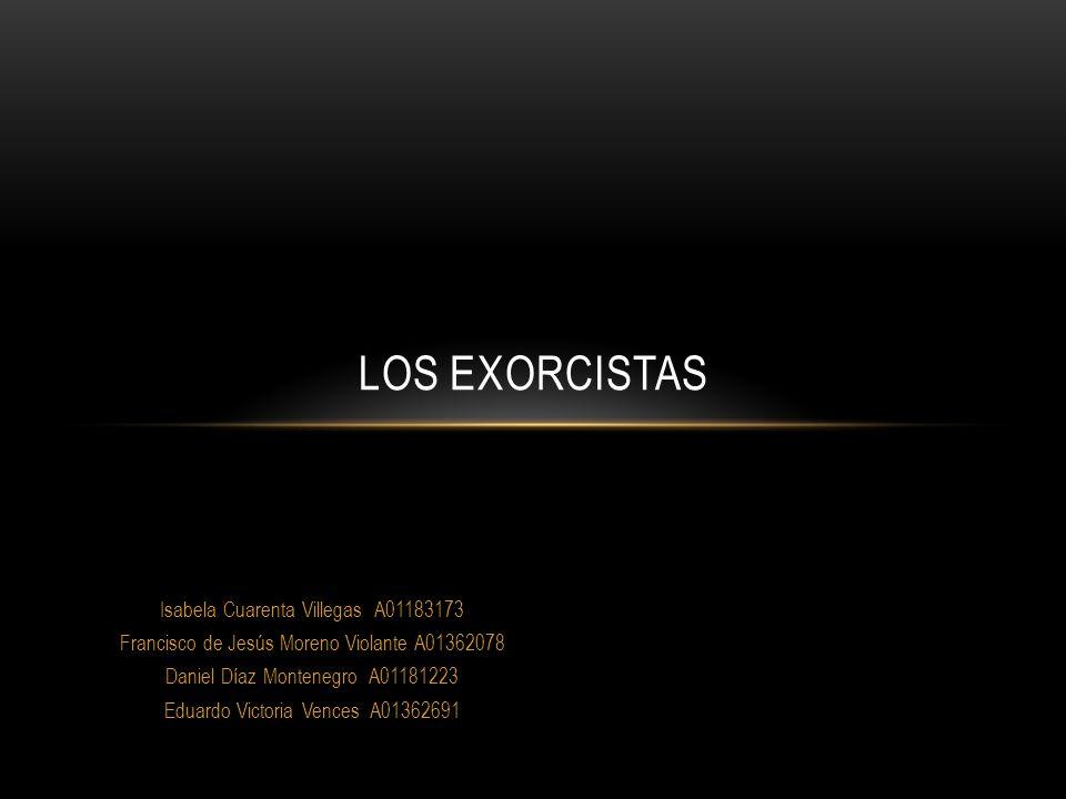 Los Exorcistas Isabela Cuarenta Villegas A01183173
