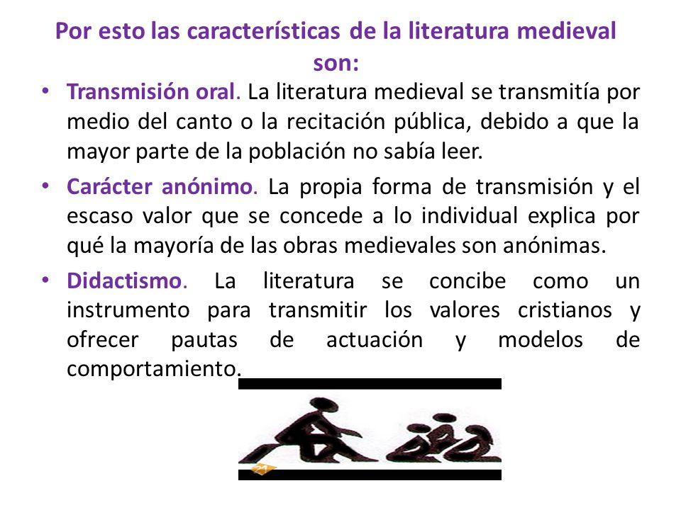 Por esto las características de la literatura medieval son: