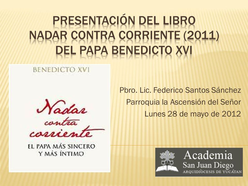 PRESENTACIÓN DEL LIBRO NADAR CONTRA CORRIENTE (2011) DEL PAPA BENEDICTO XVI