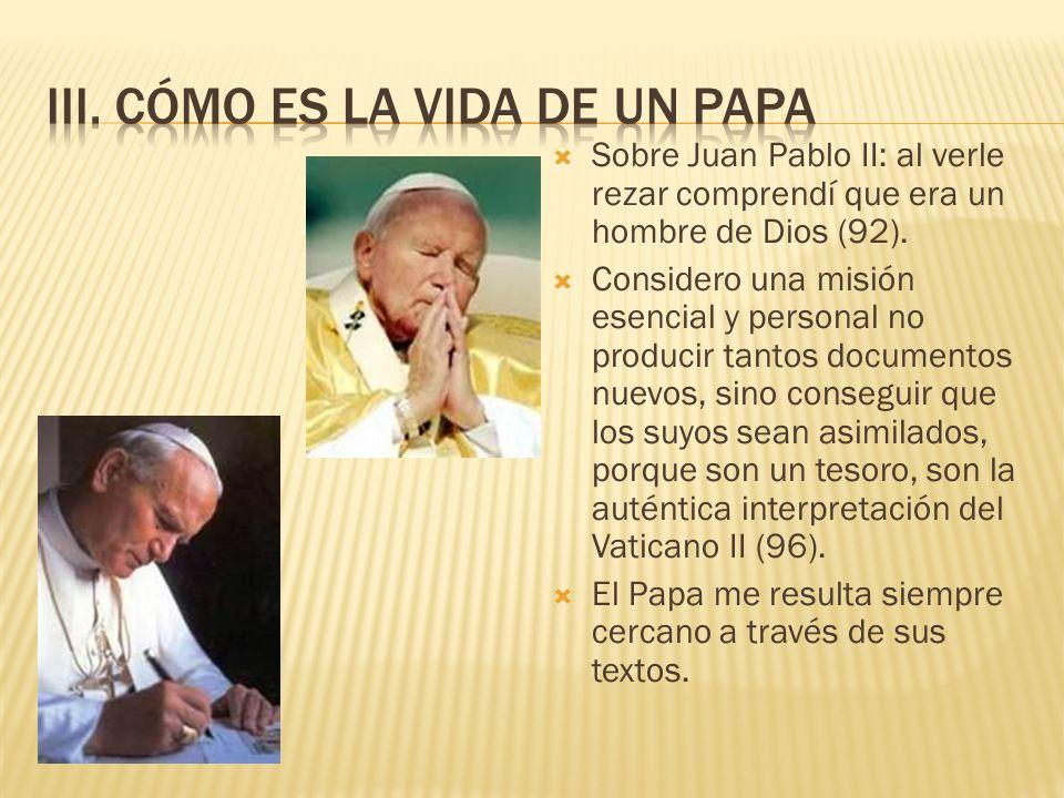 III. Cómo es la vida de un papa