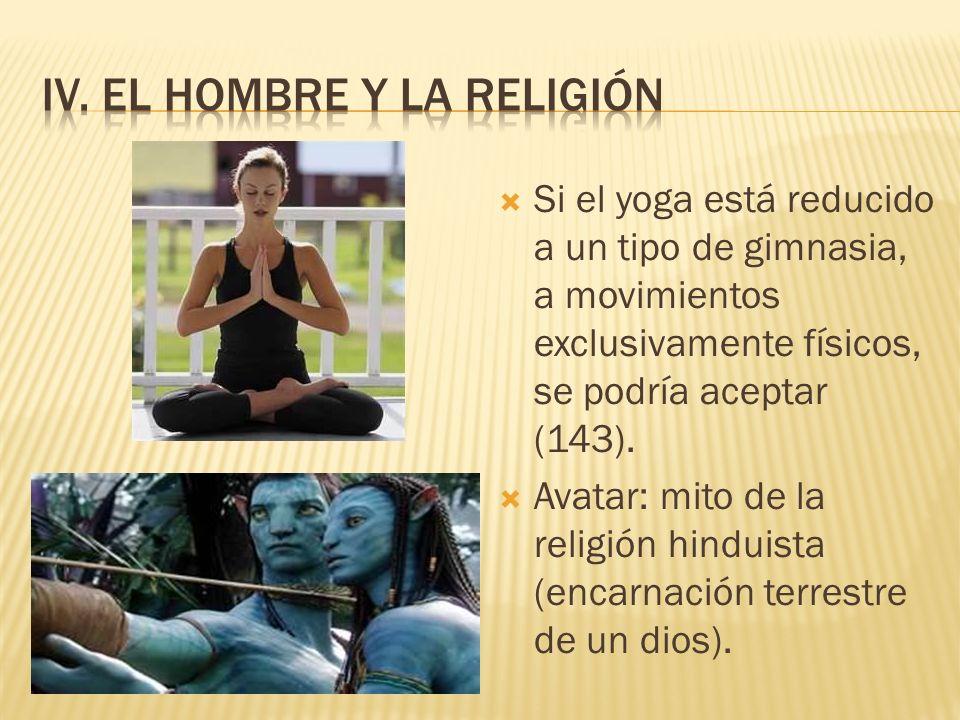 IV. El hombre y la religión