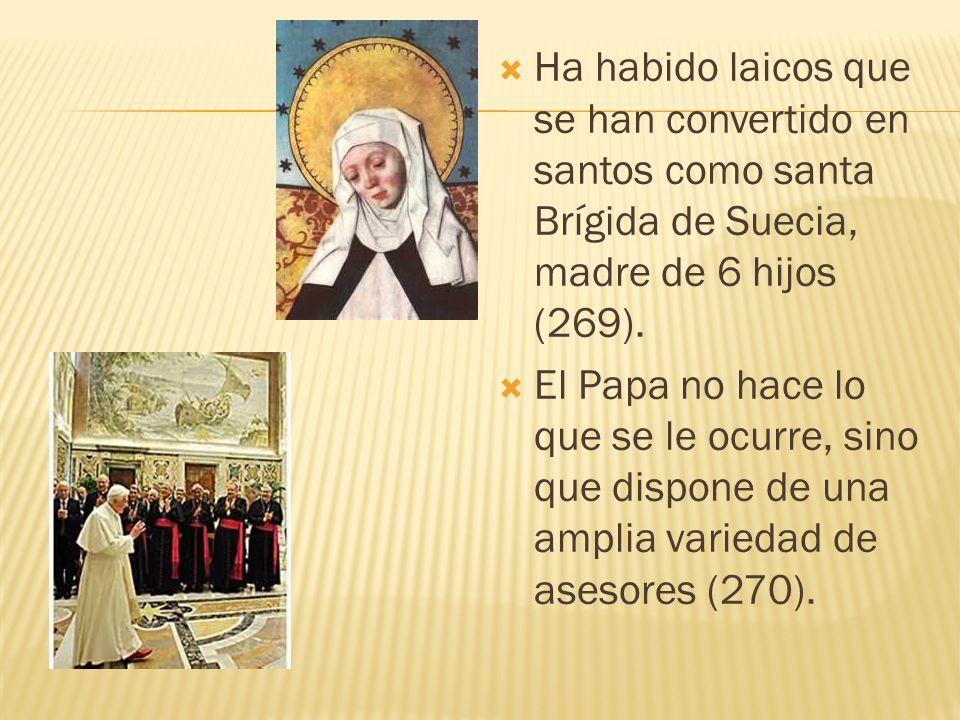 Ha habido laicos que se han convertido en santos como santa Brígida de Suecia, madre de 6 hijos (269).
