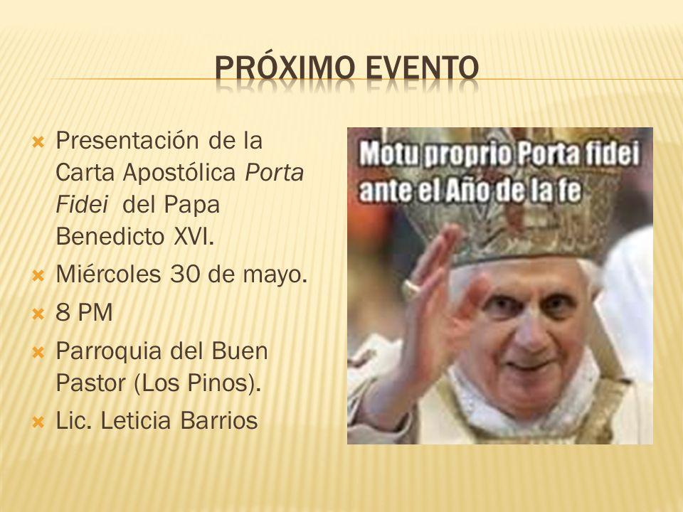 Próximo evento Presentación de la Carta Apostólica Porta Fidei del Papa Benedicto XVI. Miércoles 30 de mayo.