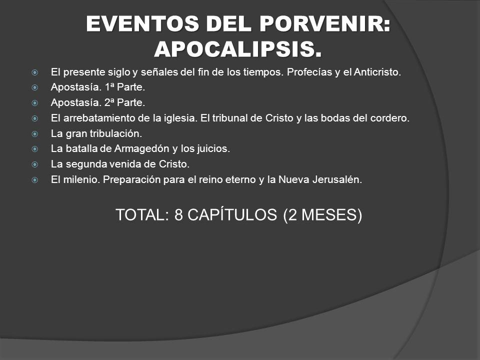 EVENTOS DEL PORVENIR: APOCALIPSIS.