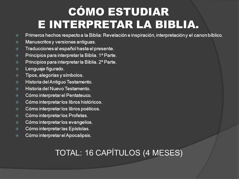 CÓMO ESTUDIAR E INTERPRETAR LA BIBLIA.