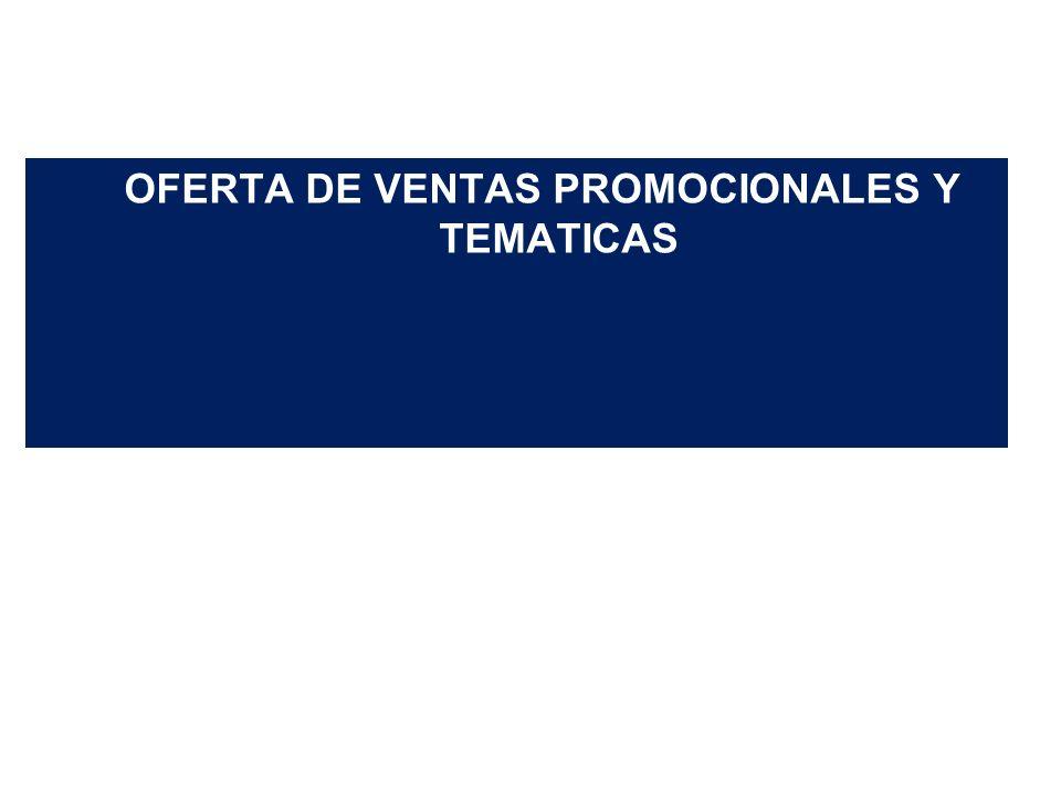 OFERTA DE VENTAS PROMOCIONALES Y TEMATICAS