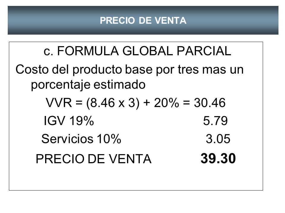 c. FORMULA GLOBAL PARCIAL