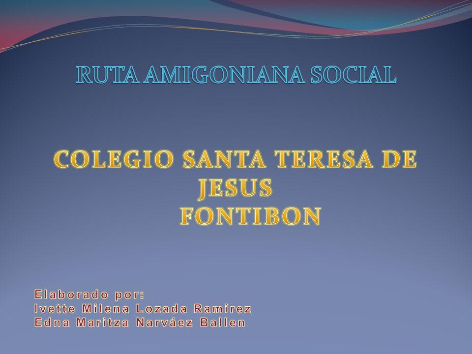 RUTA AMIGONIANA SOCIAL COLEGIO SANTA TERESA DE JESUS FONTIBON