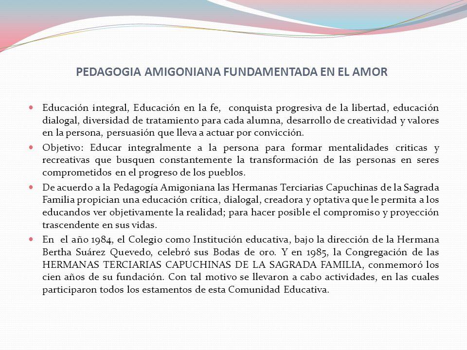 PEDAGOGIA AMIGONIANA FUNDAMENTADA EN EL AMOR