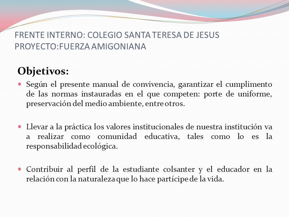FRENTE INTERNO: COLEGIO SANTA TERESA DE JESUS PROYECTO:FUERZA AMIGONIANA