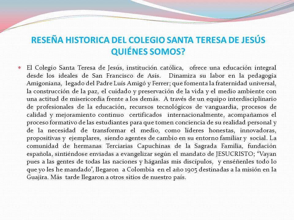RESEÑA HISTORICA DEL COLEGIO SANTA TERESA DE JESÚS QUIÉNES SOMOS