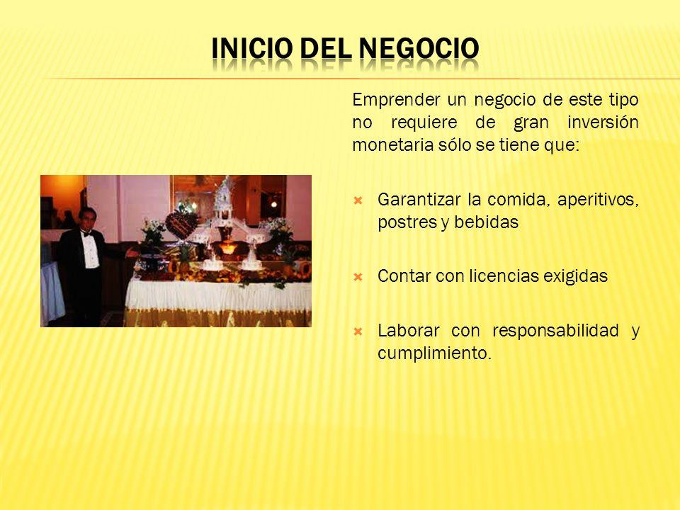 INICIO DEL NEGOCIO Emprender un negocio de este tipo no requiere de gran inversión monetaria sólo se tiene que: