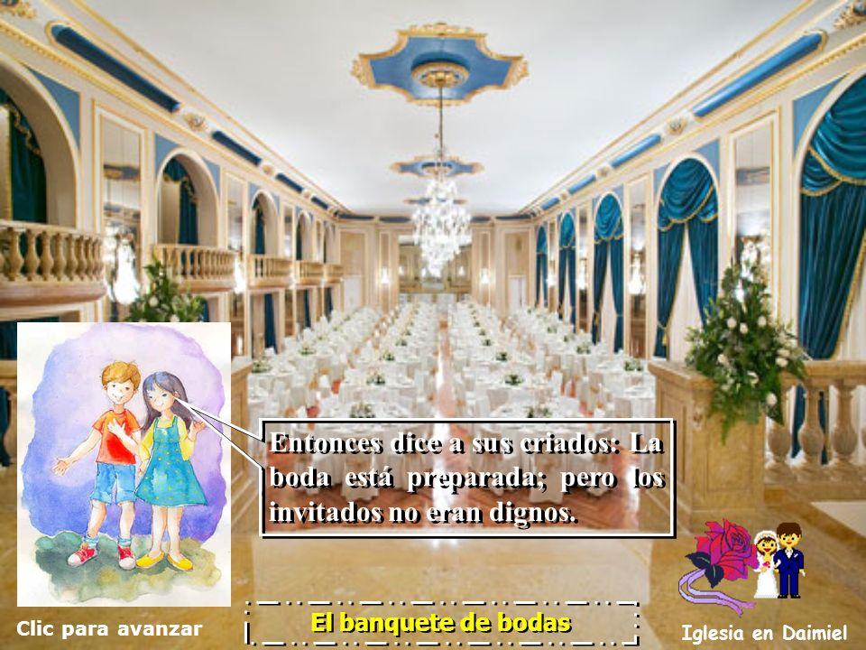 Entonces dice a sus criados: La boda está preparada; pero los invitados no eran dignos.