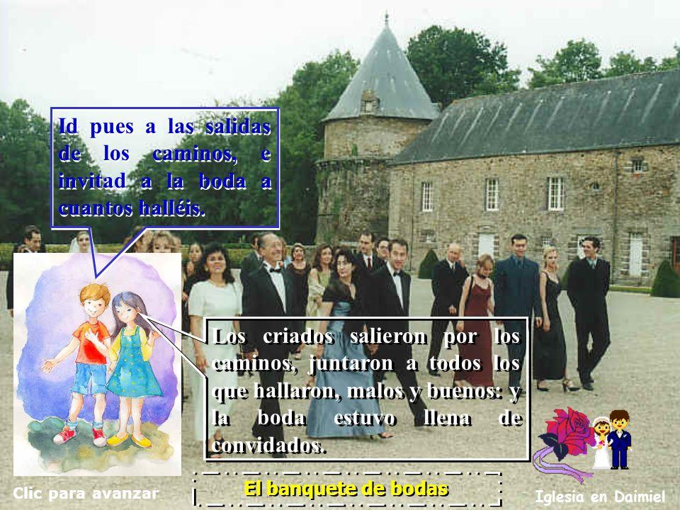 Id pues a las salidas de los caminos, e invitad a la boda a cuantos halléis.