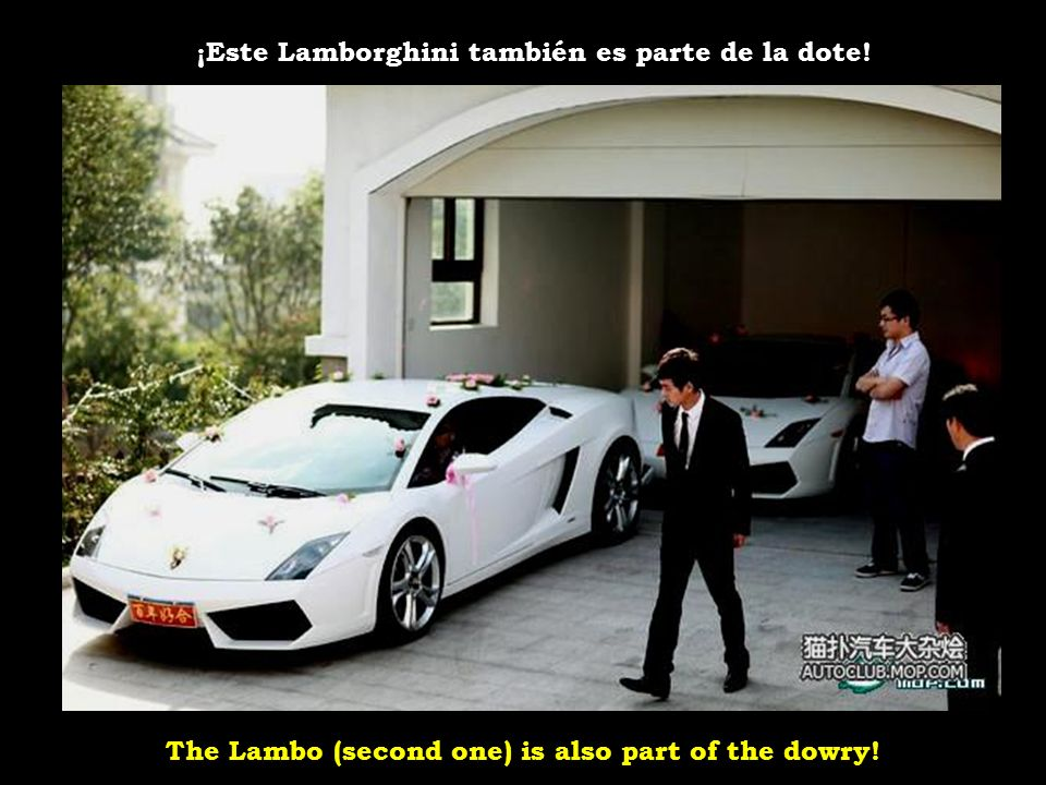 The Lambo (second one) is also part of the dowry!