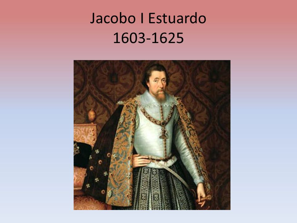 Jacobo I Estuardo 1603-1625