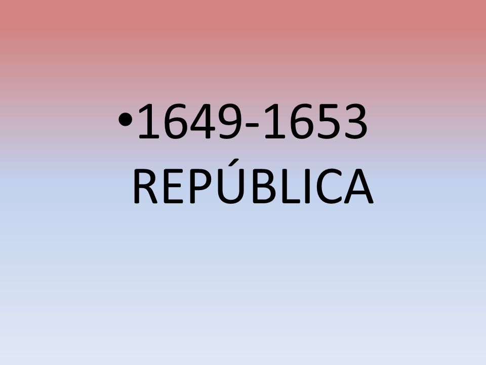 1649-1653 REPÚBLICA