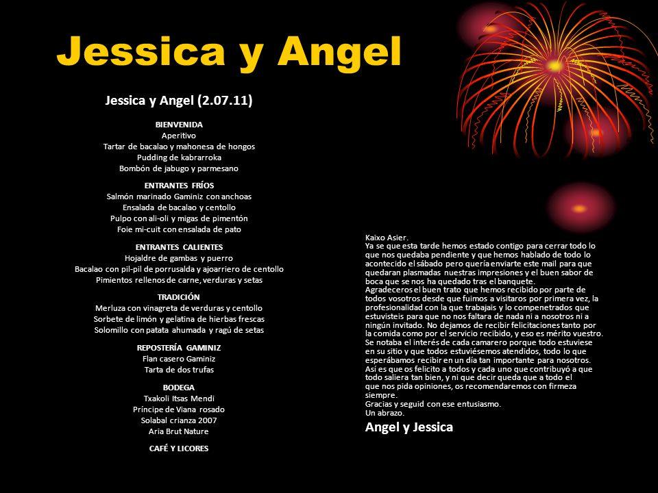Jessica y Angel Jessica y Angel (2.07.11) BIENVENIDA Aperitivo