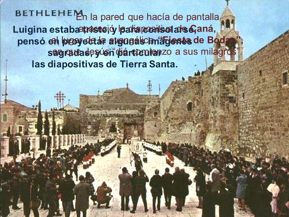 las diapositivas de Tierra Santa.
