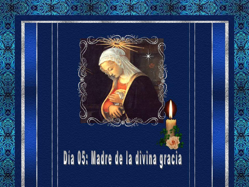 Día 05: Madre de la divina gracia