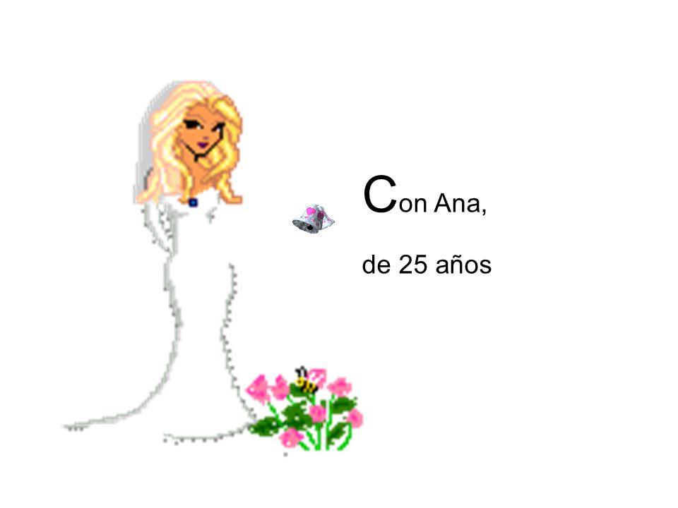 Con Ana, de 25 años