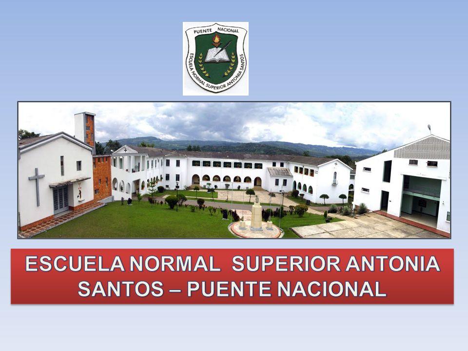 ESCUELA NORMAL SUPERIOR ANTONIA SANTOS – PUENTE NACIONAL