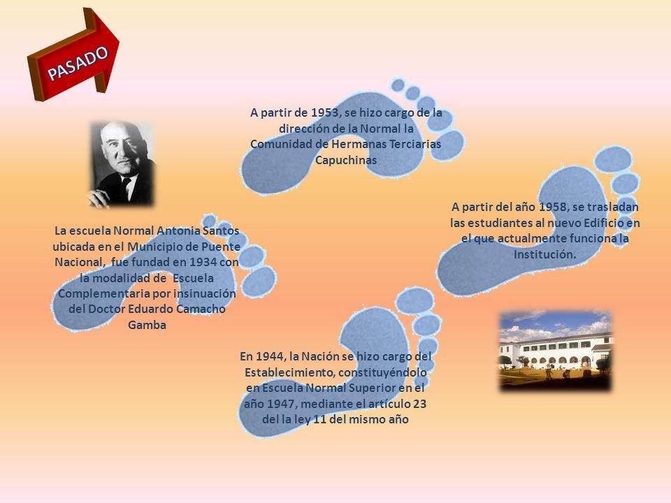 PASADO A partir de 1953, se hizo cargo de la dirección de la Normal la Comunidad de Hermanas Terciarias Capuchinas.