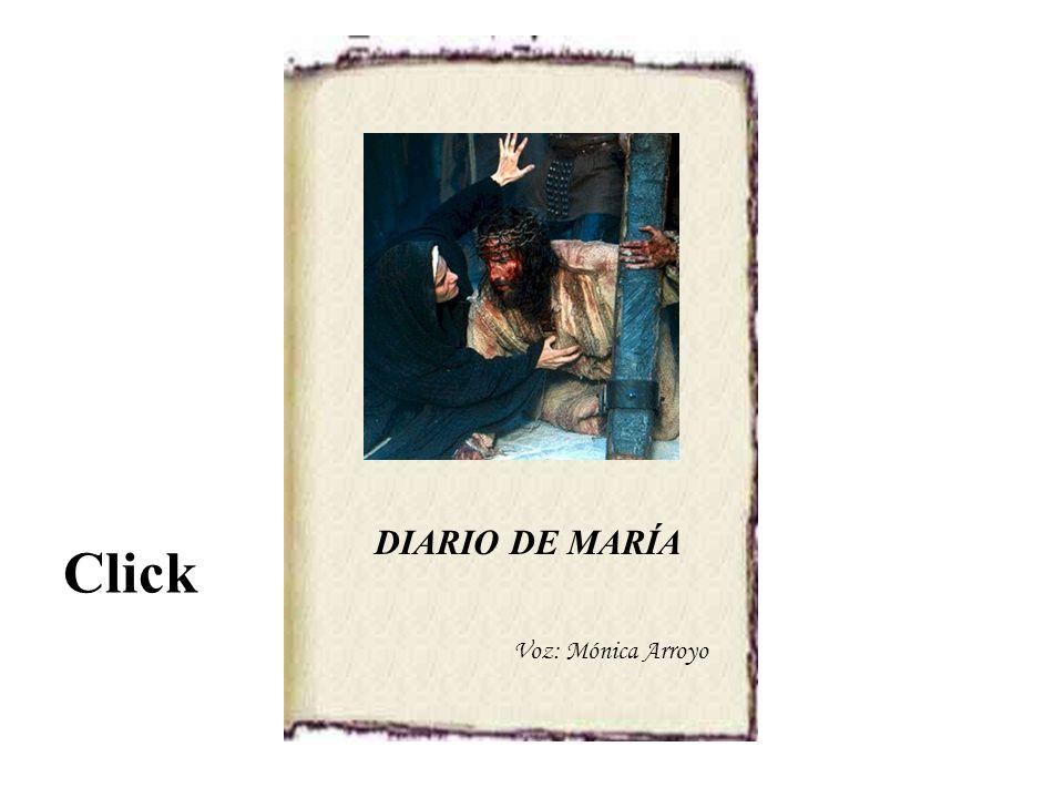 DIARIO DE MARÍA Click Voz: Mónica Arroyo