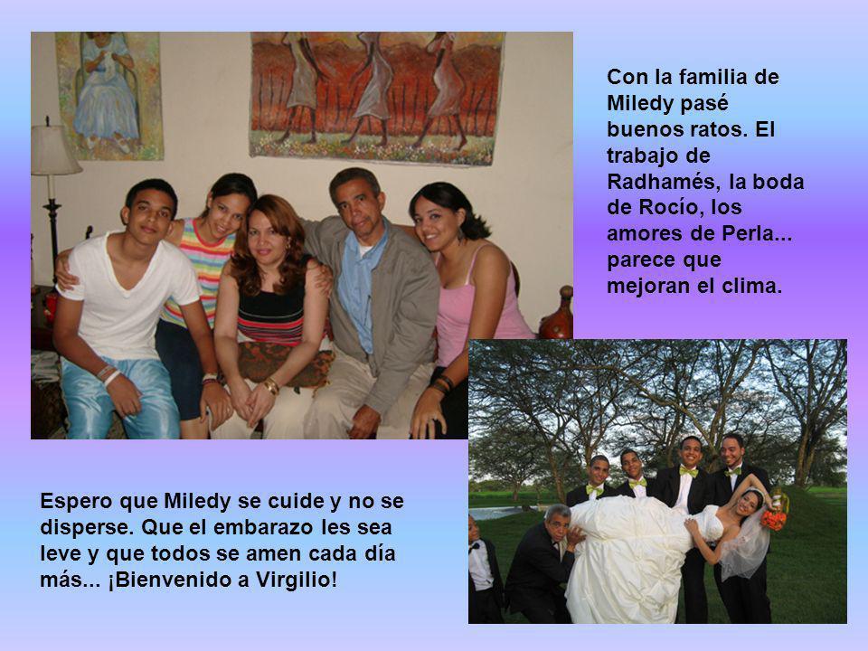 Con la familia de Miledy pasé buenos ratos