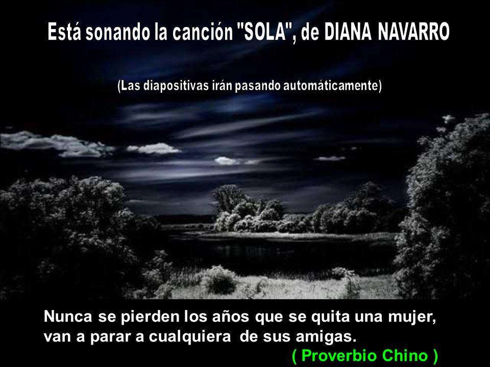 Está sonando la canción SOLA , de DIANA NAVARRO