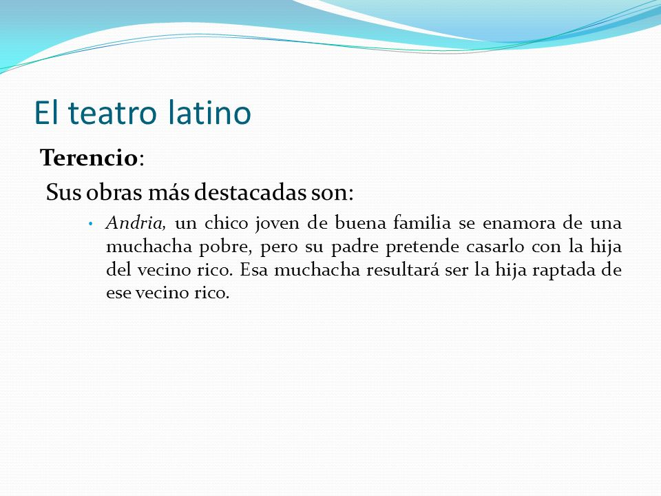 El teatro latino Terencio: Sus obras más destacadas son:
