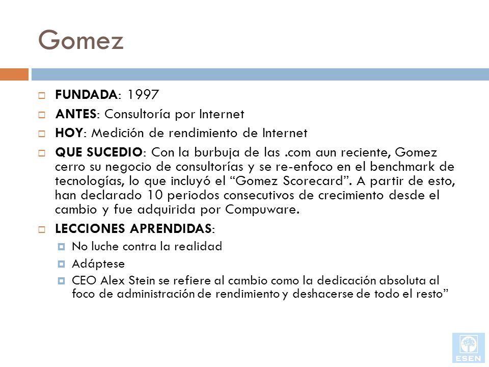 Gomez FUNDADA: 1997 ANTES: Consultoría por Internet